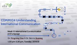 COMM104 Understanding International Communication - Week 13