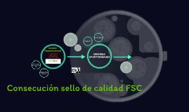 Copy of Consecución sello de calidad FSC