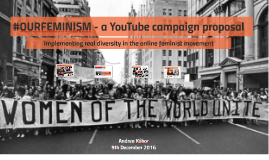 #ourfeminism - a YouTube campaign proposal
