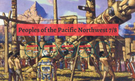 Peoples of the Pacific Northwest 7/8
