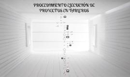 PROCEDIMIENTO EJECUCION DE PROYECTOS EN TABLEROS