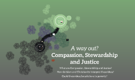 Compassion, Justice and Stewardship