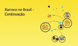 Barroco no Brasil - Continuação.