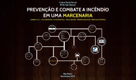Copy of TCC Etec São Mateus: Seg. do Trabalho - Prevenção e Combate a Incêndio em uma Marcenaria