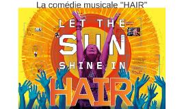 """La comédie musicale """"HAIR"""""""