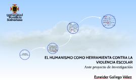 EL HUMANISMO COMO HERRAMIENTA CONTRA LA VIOLENCIA ESCOLAR