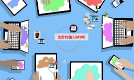TeCh-KnOw Learning