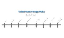 U.S Foreign Policy Timeline by Melissa Danitz on Prezi