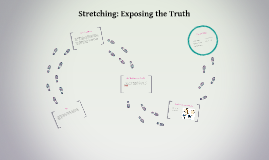 Stretching: Exposing the Truth