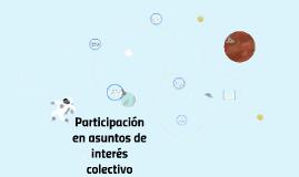 Copy of Participación en asuntos de interés colectivo