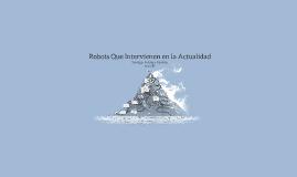 Robots Que Intervienen en la Actualidad