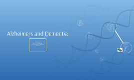 Copy of Alzheimers and Dementia