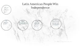 Latin American People Win Independence