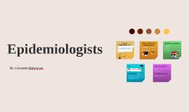 Epidemiologists