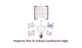 Propuesta Plan de Trabajo Coordinación Inglés