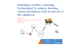Embedding creative e-learning technologies to enhance learning resources delivery, both in and out of the classroom