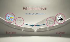 Copy of Ethnocentrism