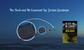 The Devil and Mr.Casement By: Jordan Goodman