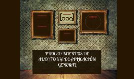 PROCEDIMIENTOS DE AUDITORIA DE APLICACIÓN GENERAL