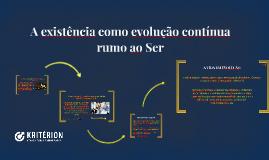 Existência como evolução rumo ao Ser