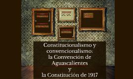 Copy of Constitucionalismo y convencionalismo: la convencion de Agua
