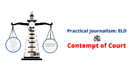 Contempt of Court - Practical Journalism: ELD