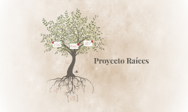 Proyecto Raíces