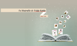 La biografía Frida Kahlo