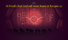 10 Proofs that God will never leave or forsake us