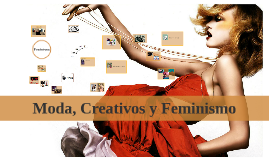 Copy of Moda, Creativos y Feminismo