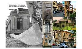 Degradarea Patrimoniului Arhitectural din Bucuresti