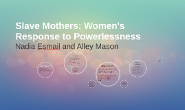 Slave Mothers: Women's Response to Powerlessness