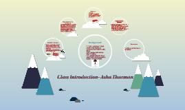 Class Introduction- Asha Thurman