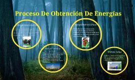 Proceso De Obtención De Energías