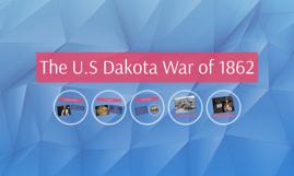 The U.S Dakota War of 1862