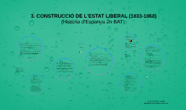 Tema 3. LA CONSTRUCCIÓ DE L'ESTAT LIBERAL (1833-1868)