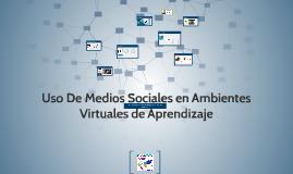 Uso De Medios Sociales en Ambientes Virtuales de Aprendizaje