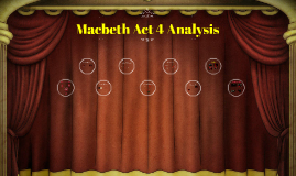 Copy of Macbeth Act 4 Analysis