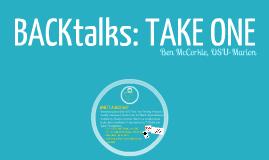 BACKtalk: Take One