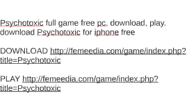 Psychotoxic full game free pc, download, play. download Psyc