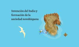 Copy of Invención del Indio y formación de la sociedad novohispana