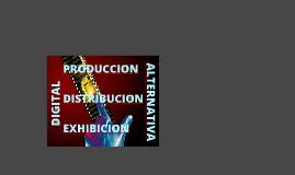 Producción, distribución y exhibición digital