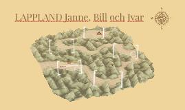 LAPPLAND Janne, Bill och Ivar