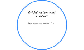 BRIDGING TEXT TO CONTEXT
