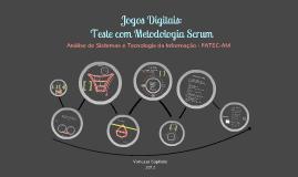 Jogos Digitais: Teste com Metodologia Scrum
