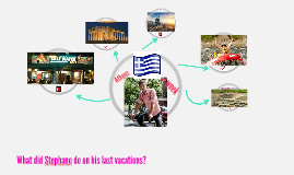 Stephano's last vacation