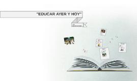 """""""EDUCAR AYER Y HOY"""""""