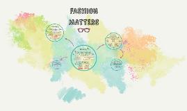 FASHION MATTERS
