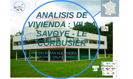 Copy of ANALISIS DE VIVIENDA : VILLA SAVOYE - LE CORBUSIER