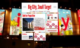 Big City, Small Target